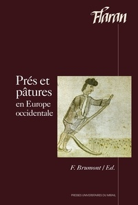 Francis Brumont - Prés et pâtures en Europe occidentale.