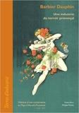 Francis Brun et Philippe Mioche - Barbier Dauphin : une industrie du terroir provençal - Histoire d'une conserverie en Pays d'Aix-en-Provence (1869-1987).