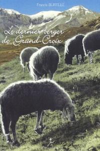 Francis Buffille - Le dernier berger de Grand-Croix.