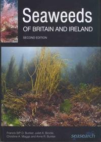 Francis Bunker et Julie Brodie - Seaweeds of Britain and Ireland.
