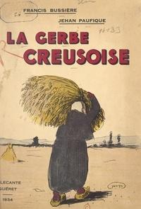Francis Bussière et Jehan Paufique - La gerbe creusoise.