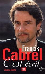 Francis Cabrel - C'est écrit - Chansons choisies.
