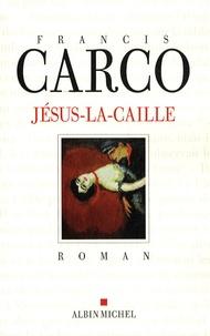 Francis Carco - Jésus-la-Caille.