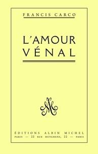 Francis Carco et Francis Carco - L'Amour vénal.