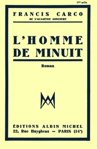 Francis Carco et Francis Carco - L'Homme de minuit.