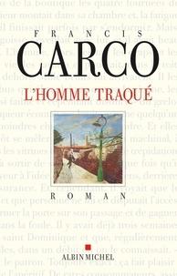 Francis Carco et Francis Carco - L'Homme traqué.