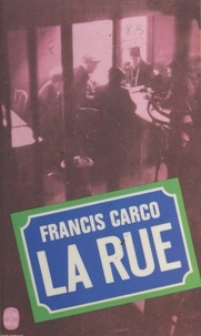 Francis Carco - La rue.