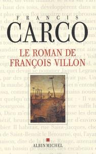 Francis Carco - Le roman de François Villon.