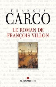 Francis Carco et Francis Carco - Le Roman de François Villon.