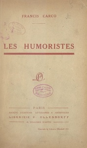 Francis Carco et E. Druet - Les humoristes.