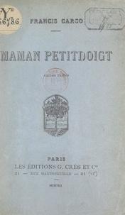 Francis Carco - Maman Petitdoigt.