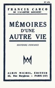 Francis Carco et Francis Carco - Mémoires d'une autre vie.