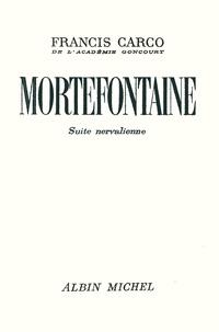 Francis Carco et Francis Carco - Mortefontaine - Suite nervalienne.