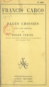Francis Carco et Roger Vercel - Pages choisies.