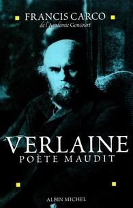 Francis Carco et Francis Carco - Verlaine, poète maudit.