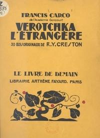 Francis Carco et René-Yves Creston - Verotchka l'étrangère - Avec 30 bois originaux.