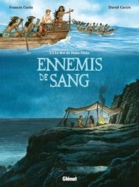 Francis Carin et David Caryn - Ennemis de sang Tome 2 : Le Roi de Huka-Huka.