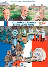 Francis Carin et Didier Chardez - Gueules Cassées - Sourire Quand Même - 100 ans.