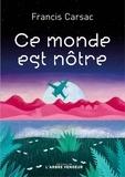 Francis Carsac - Ce monde est nôtre.