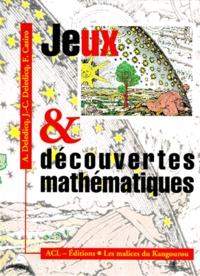 Francis Casiro et Jean-Christophe Deledicq - JEUX ET DECOUVERTES MATHEMATIQUES.
