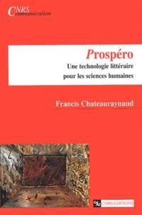 Francis Chateauraynaud - Prospéro - Une technologie littéraire pour les sciences humaines.