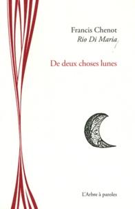 Francis Chenot et Rio Di Maria - De deux choses lunes.