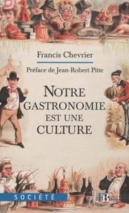 Notre gastronomie est une culture - Le repas gastronomique des Français au patrimoine de lhumanité.pdf