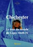 """Francis Chichester - Le tour du monde de """"Gipsy Moth IV""""."""