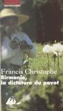 Francis Christophe - Birmanie, la dictature du pavot.