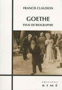 Francis Claudon - Goethe - Essai de biographie.