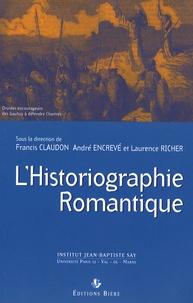 Francis Claudon et Laurence Richer - L'historiographie Romantique - Actes du colloque organisé à Créteil les 7 et 8 décembre 2006.