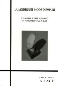 Francis Claudon et Sylvie Jouanny - La modernité mode d'emploi.