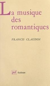 Francis Claudon et Béatrice Didier - La musique des romantiques.