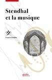 Francis Claudon - Stendhal et la musique.
