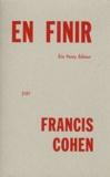 Francis Cohen - En finir.