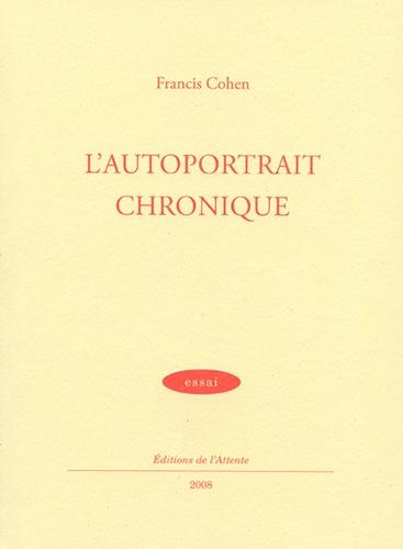 L U0026 39 Autoportrait Chronique De Francis Cohen - Grand Format - Livre