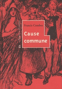 Francis Combes - Cause commune.
