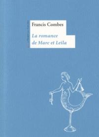 Francis Combes - La romance de Marc et Leïla.