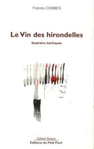Francis Combes - Le Vin des hirondelles - Quatrains bachiques.