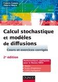 Francis Comets et Thierry Meyre - Calcul stochastique et modèles de diffusions - 2e éd..