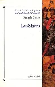 Francis Conte et Francis Conte - Les Slaves - Aux origines des civilisations d'Europe centrale et orientale.