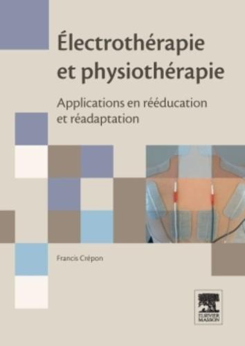 Francis Crépon - Electrothérapie et physiothérapie - Applications en rééducation et réadaptation.