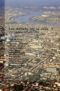 Francis Cuillier et  Collectif - Les débats sur la ville - Tome 1.