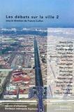 Francis Cuillier - Les débats sur la ville - Volume 2.