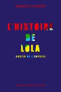 Francis Curtet - L'histoire de Lola - Sortir de l'emprise.
