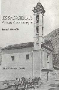Francis Dahon - Les Saorgiennes : Histoires de ma montagne.