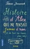 Francis Dannemark - Histoire d'Alice qui ne pensait jamais à rien (et de tous ses maris, plus un).