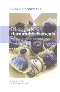 Francis Dannemark - Ici on parle flamand & français - Une fameuse collection de poèmes belges.