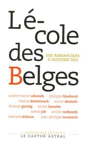 Francis Dannemark - L'école des Belges - Dix romanciers d'aujourd'hui.
