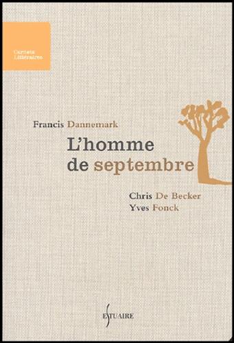 Francis Dannemark - L'homme de septembre.